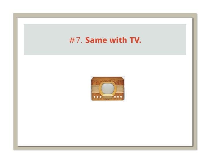 #7. Same with TV.