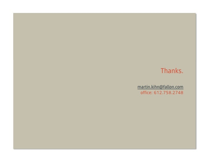 Thanks.martin.kihn@fallon.com office: 612.758.2748