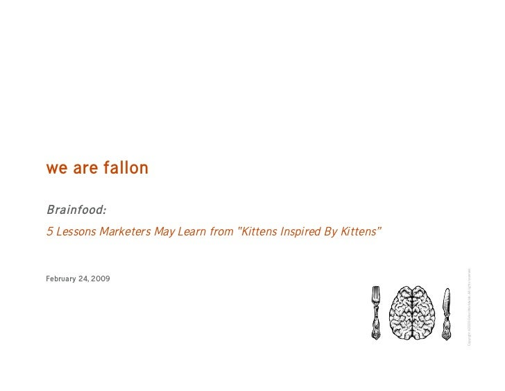 "we are fallon  Brainfood: 5 Lessons Marketers May Learn from ""Kittens Inspired By Kittens""                                ..."