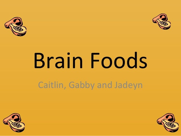 Brain Foods Caitlin, Gabby and Jadeyn