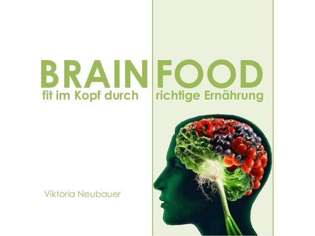 BRAINFOODfit im Kopf durch richtige Ernährung Viktoria Neubauer