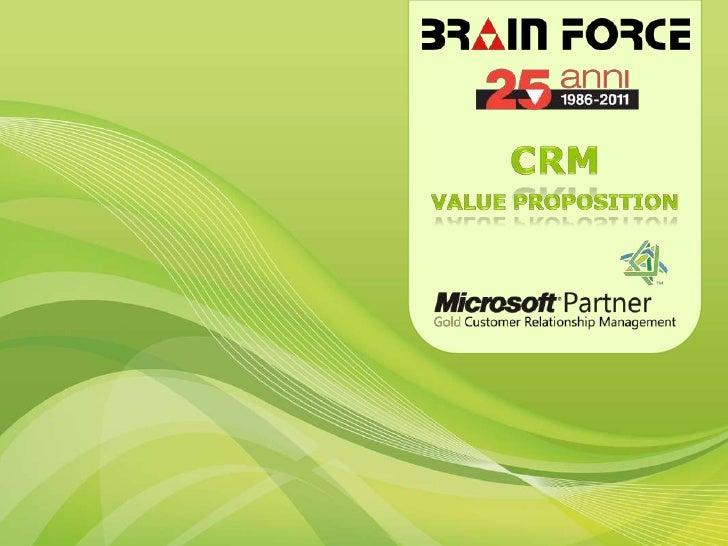 Il CRM non è solo tecnologia                    Il CRM è innanzitutto l'insieme diwww.brainforce.it