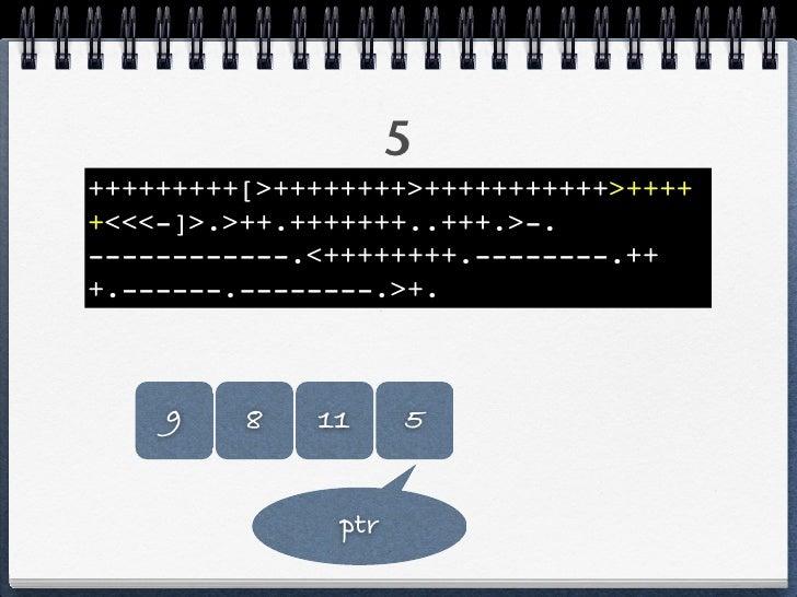 +++++++++[>++++++++>+++++++++++>++++ +<<<-]>.>++.+++++++..+++.>-. ------------.<++++++++.--------.++ +.------.--------.>+....