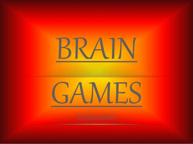 BRAIN  GAMES  BY DEL TARUC