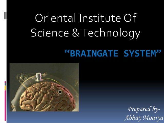 """BRAINGATE SYSTEM""            Prepared by-           Abhay Mourya"