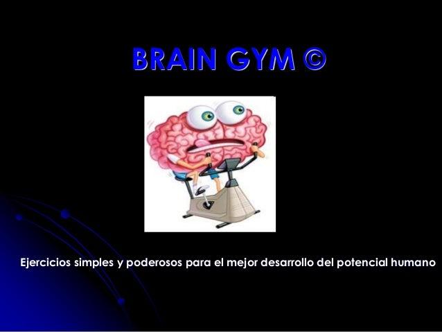 BRAIN GYM © Ejercicios simples y poderosos para el mejor desarrollo del potencial humano