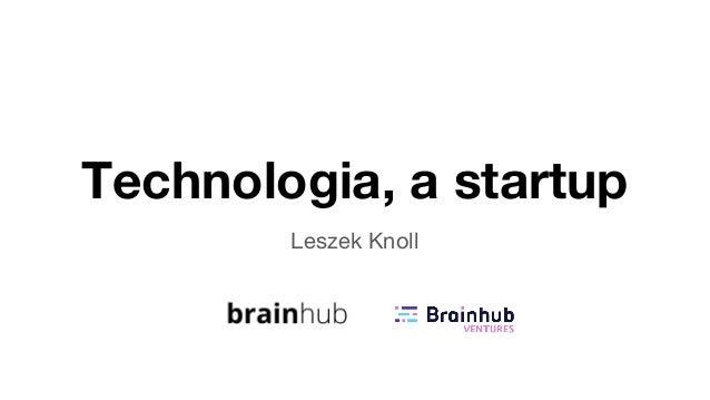 Technologia, a startup Leszek Knoll