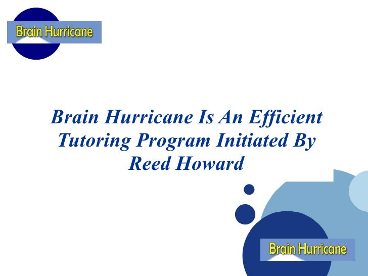 Brain Hurricane Is An Efficient Tutoring Program Initiated By Reed Howard