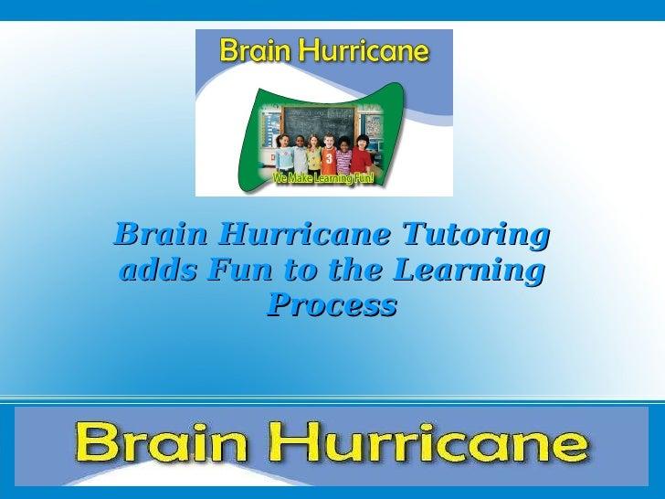 Brain Hurricane Tutoring adds Fun to the Learning Process