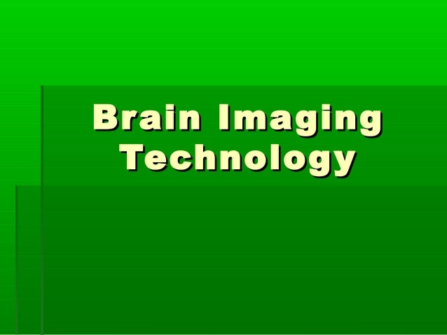 Brain ImagingBrain ImagingTechnologyTechnology