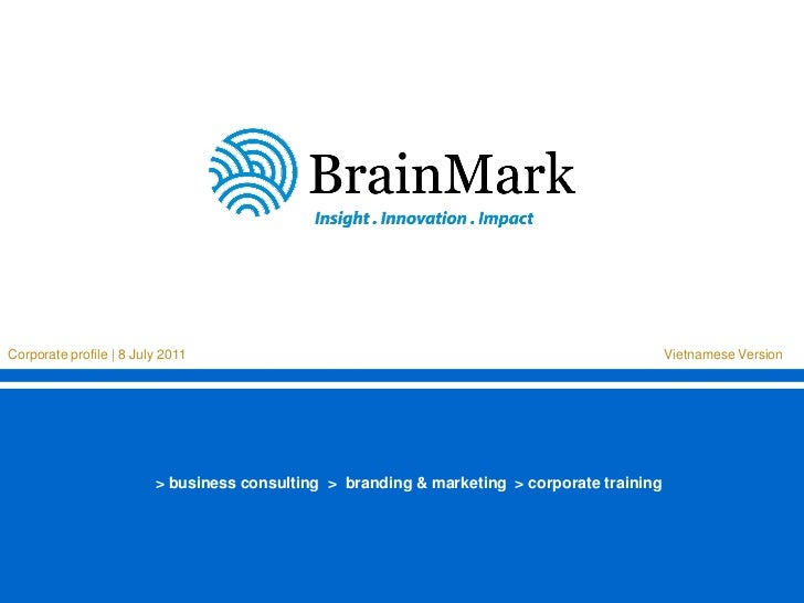 > business consulting > branding & marketing > corporate trainingCorporate profile | 8 July 2011                          ...