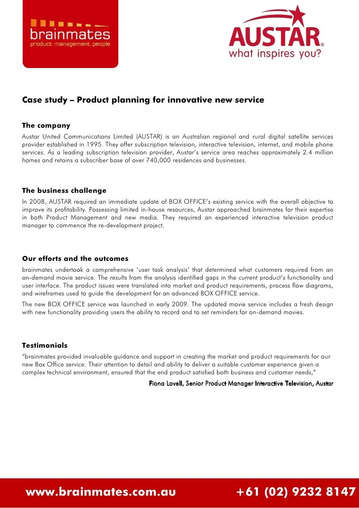 Case study – Product planning for innovative new service  The company Austar United Communications Limited (AUSTAR) is an ...