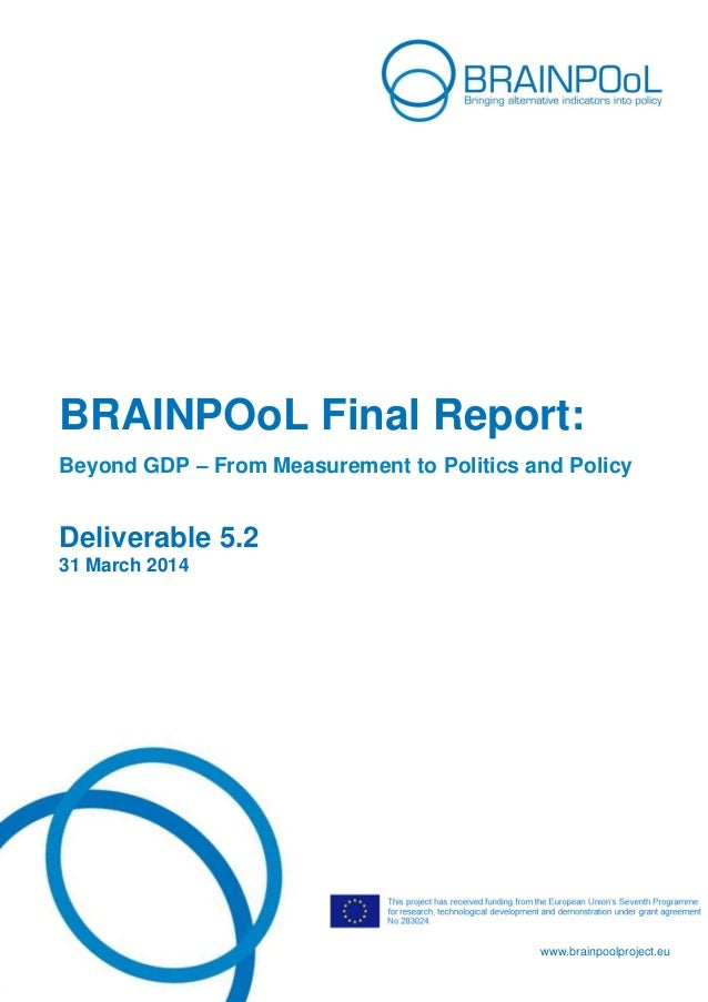 www.brainpoolproject.eu BRAINPOoL Final Report: Beyond GDP – From Measurement to Politics and Policy Deliverable 5.2 31 Ma...