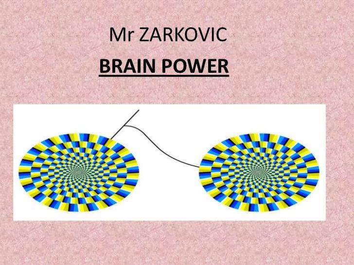 Mr ZARKOVICBRAIN POWER