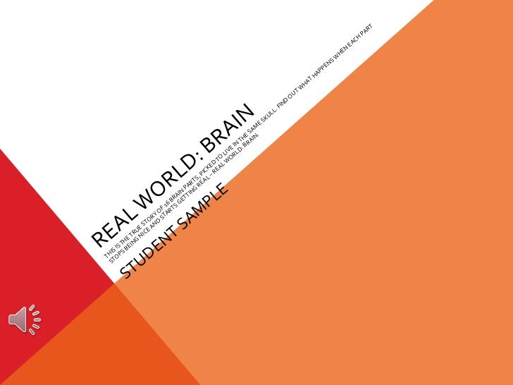 REAL WORLD: BRAIN THIS IS THE TRUE STORY OF 16 BRAIN PARTS, PICKED TO LIVE IN THE SAME SKULL. FIND OUT WHAT HAPPENS WHEN E...