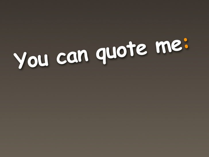 nquote me: You ca