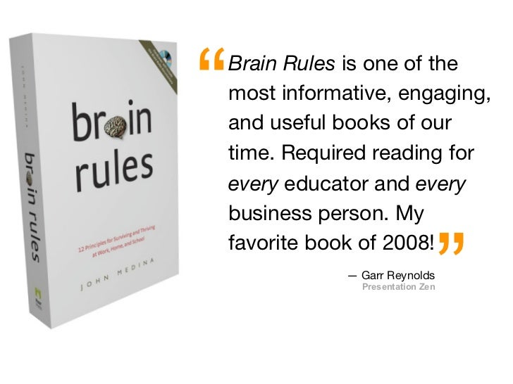 """   Brain Rules is one of the     most informative, engaging,     and useful books of our     time. Required reading for  ..."
