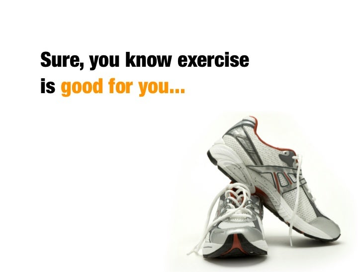 But exercise is not just good  for general health, it actually  improves cognition.  Two reason            s for this...