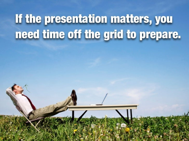 "Try ""going analog"" and focusing only on the presentation in the prep stage.                            Is this you?"
