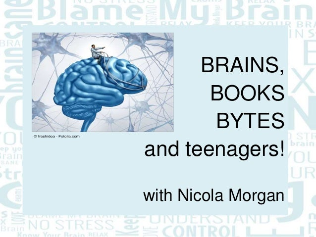 BRAINS, BOOKS BYTES and teenagers! with Nicola Morgan