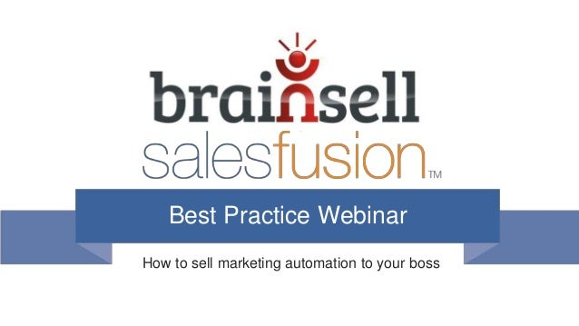 Best Practice Webinar How to sell marketing automation to your boss