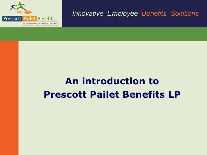 Prescott Pailet Benefits LP