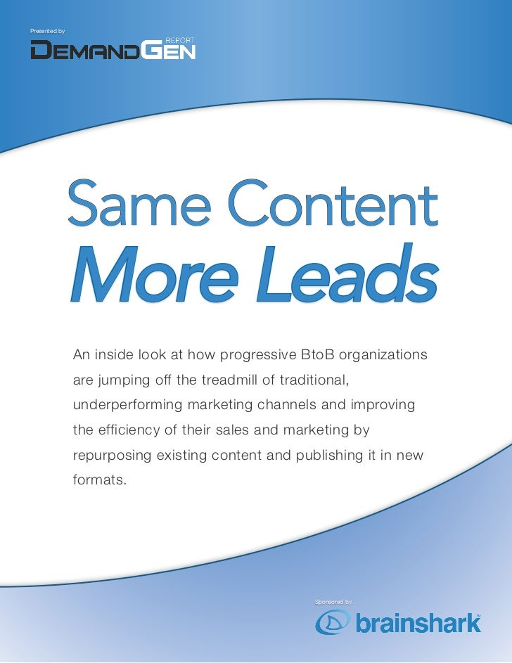 Presented by                    Same Content                More Leads                An inside look at how progressive Bt...