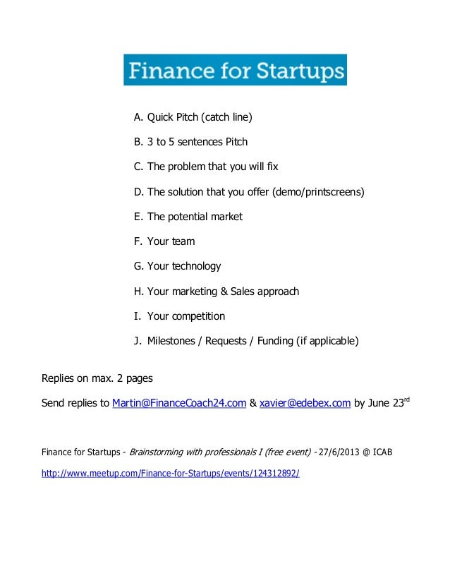 A. Quick Pitch (catch line)B. 3 to 5 sentences PitchC. The problem that you will fixD. The solution that you offer (demo/p...