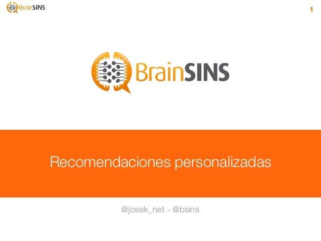 1Recomendaciones personalizadas         @josek_net - @bsins