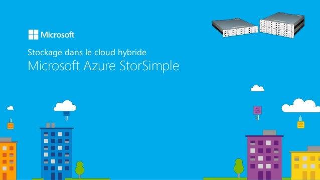 Stockage dans le cloud hybride Microsoft Azure StorSimple