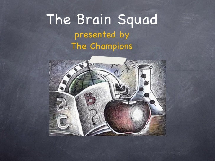 The Brain Squad presented by The Champions
