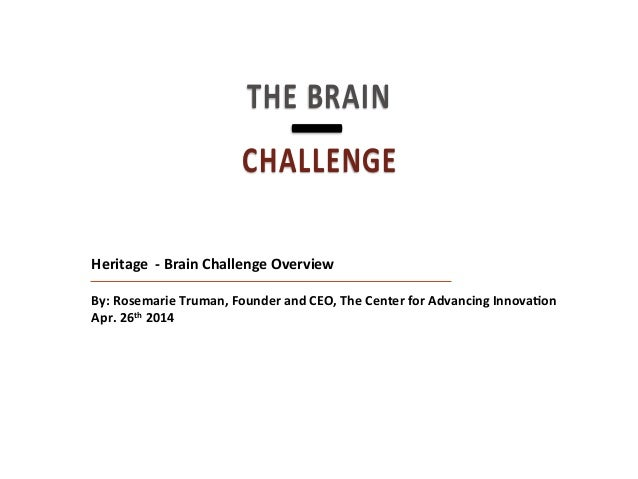 Discussion Document: July 6, 2009Heritage    -‐  Brain  Challenge  Overview      By:  Rosemarie  Truman...