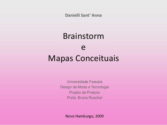 Danielli Sant' Anna Brainstorm e Mapas Conceituais Universidade Feevale Design de Moda e Tecnologia Projeto de Produto Pro...