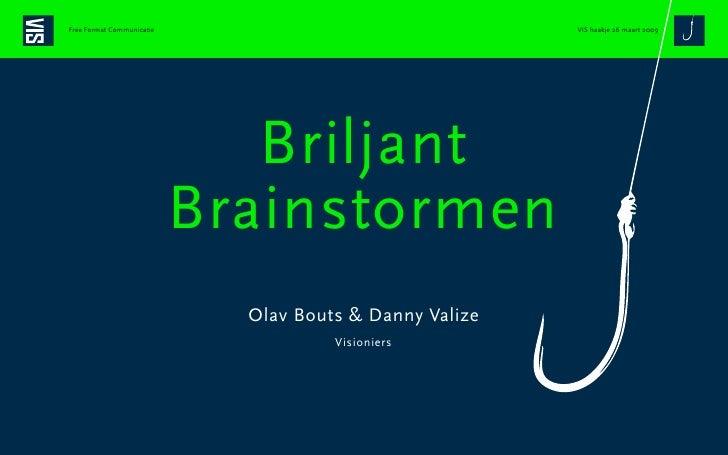 Free Format Communicatie                      Brainstormen                                    Brainstormen                ...