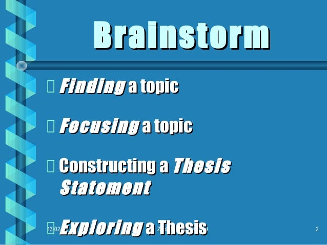 thesis brainstorming Research paper brainstorming our essay editing experts are available any time of the day or night to help you get better grades on your essays and become a better.