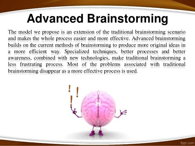 Benefits of brainstorming What if you developed new ways of saving money? What if you spotted a new opportunity in the m...