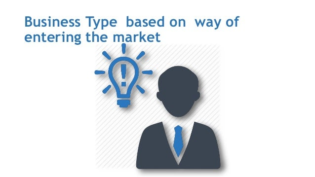 Business Type based on way of entering the market