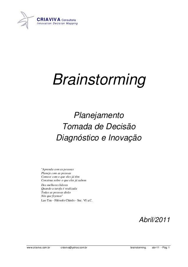 CRIAVIVA Consultoria Innovation Decision Mapping www.criaviva.com.br criaviva@yahoo.com.br brainstorming. abr-11 - Pág. 1 ...