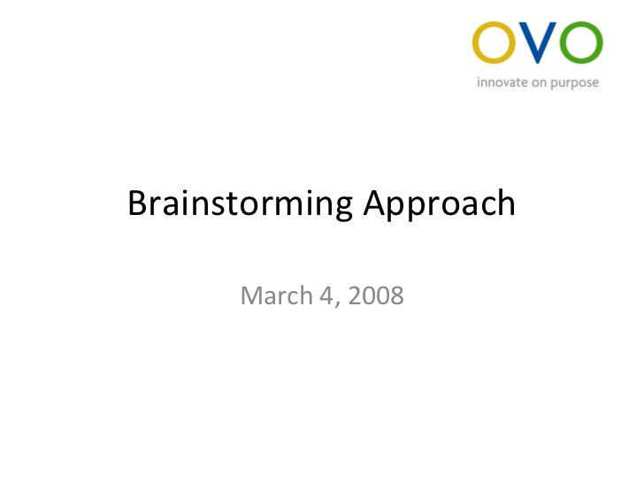 Brainstorming Approach March 4, 2008