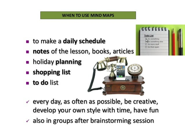  to make a daily schedule  notes of the lesson, books, articles  holiday planning  shopping list  to do list  every ...