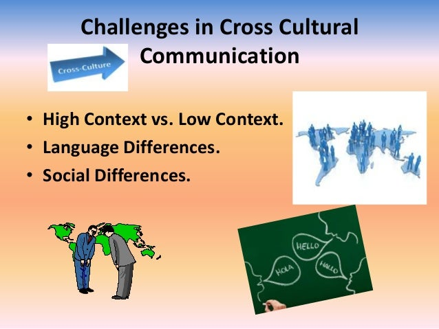 examples of cross cultural challenges Cross-cultural misunderstandings or conflict may arise whenever there are   select each of the six patterns below to see related examples.