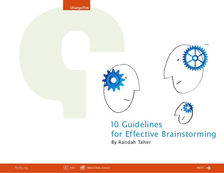 ChangeThis                                      10 Guidelines                                  for Effective Brainstorming...