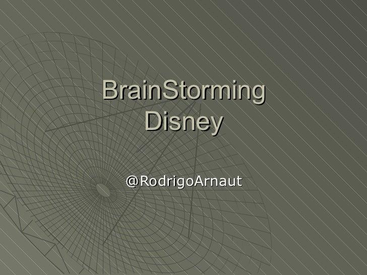 BrainStorming Disney @RodrigoArnaut