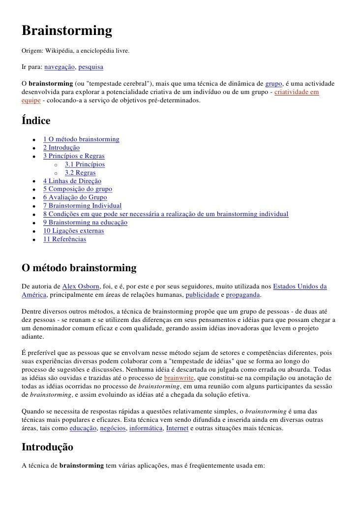 """Brainstorming<br />Origem: Wikipédia, a enciclopédia livre.<br />Ir para: navegação, pesquisa <br />O brainstorming (ou """" ..."""