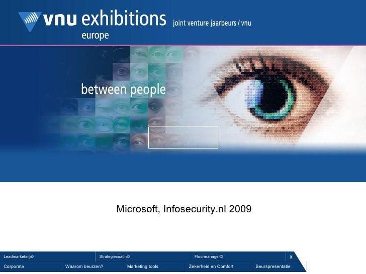 Microsoft, Infosecurity.nl 2009    Leadmarketing©                Strategiecoach©                  Floormanager©           ...
