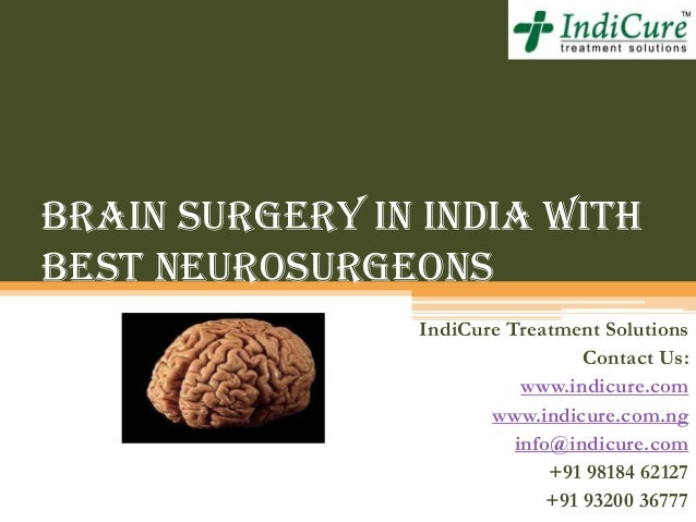 Brain Surgery in India with best Neurosurgeons IndiCure Treatment Solutions Contact Us: www.indicure.com www.indicure.com....