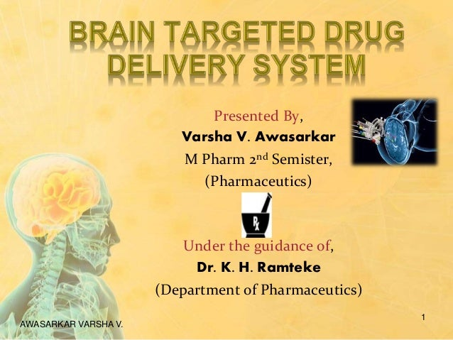Presented By, Varsha V. Awasarkar M Pharm 2nd Semister, (Pharmaceutics) Under the guidance of, Dr. K. H. Ramteke (Departme...