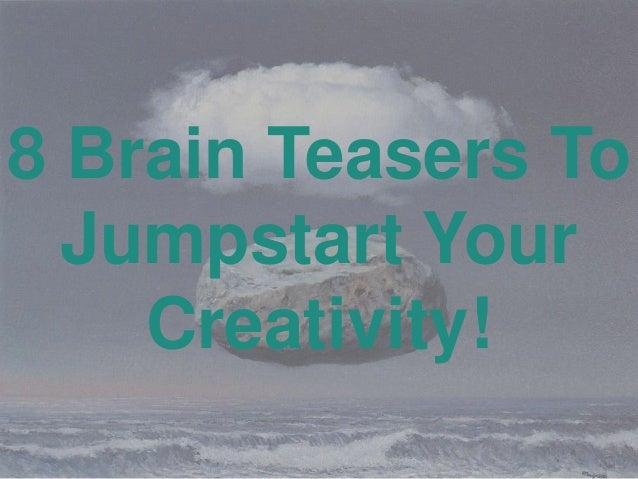 8 (fun) Brain Teasers To Jumpstart Your Creativity!