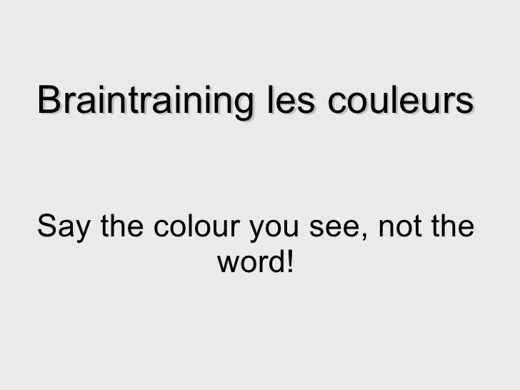 Braintraining les couleurs Say the colour you see, not the word!
