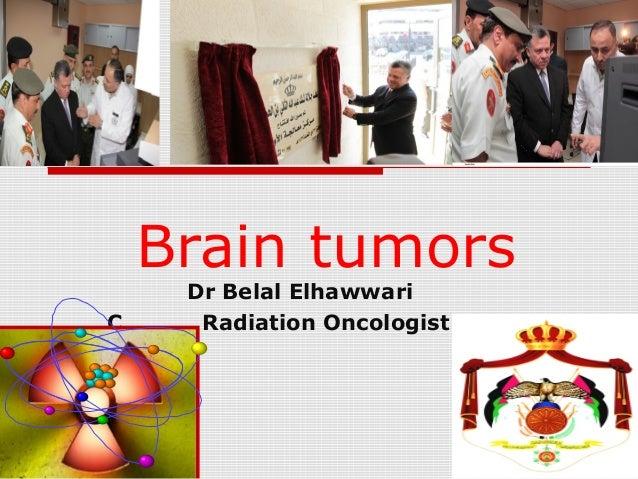 Brain tumors C  Dr Belal Elhawwari Radiation Oncologist